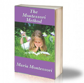 Book Cover: The Montessori method – Maria Montessori