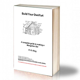 Book Cover: Build your own yurt – A complete guide – P.R. King