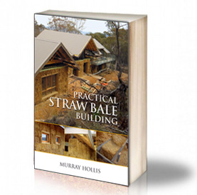 Book Cover: Practical Straw Bale Building – Murray Hollis
