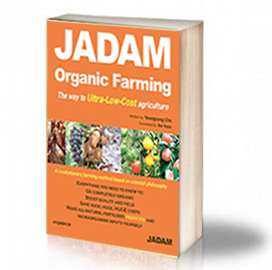 Book Cover: JADAM – Organic Farming, The way to Ultra-Low-Cost agriculture – Youngsang Cho